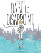 Dare to Disappoint by Ozge Samanci